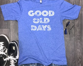 good old days men's shirt, these are the good old days, today is a good day, retro shirt, throwback shirt, positive vibes, good vibes