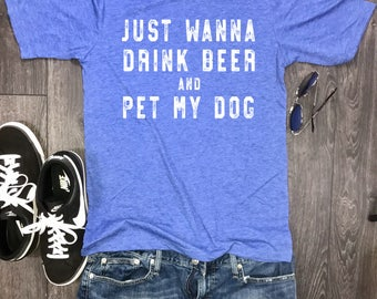 Just Wanna Drink Beer and Pet My Dog mens shirt, dog shirt for men, mens dog tshirt, dog daddy, beer and dogs, weekend vibes, dog park