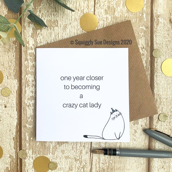 One Year Closer To Becoming a Crazy Cat Lady Birthday Card Cat Humorous Funny Blank Card