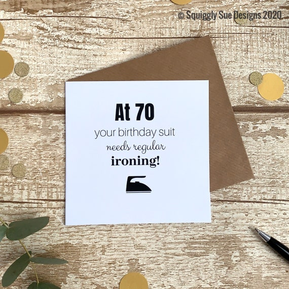 At 70 Your Birthday Suit Need Regular Ironing Funny Humour Greetings 70th Birthday Card