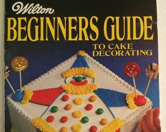 Wilton Beginners Guide to Cake Decorating 1981 Paperback