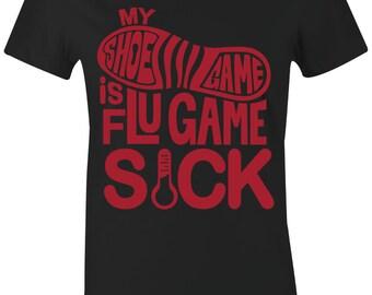 1032e49c4572 Flu Game Sick - Juniors Women T-Shirt to Match Jordan 12