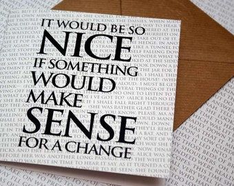 Quote Greeting Card - It would be so Nice...