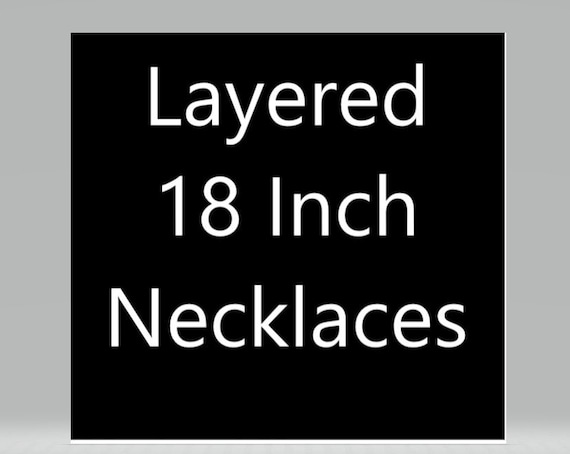 Layered 18 inch necklaces