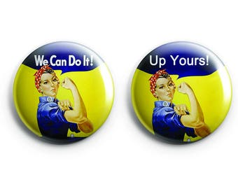 """Rosie the Riveter - We Can Do It & Up Yours 1.25"""" Pinback Button"""