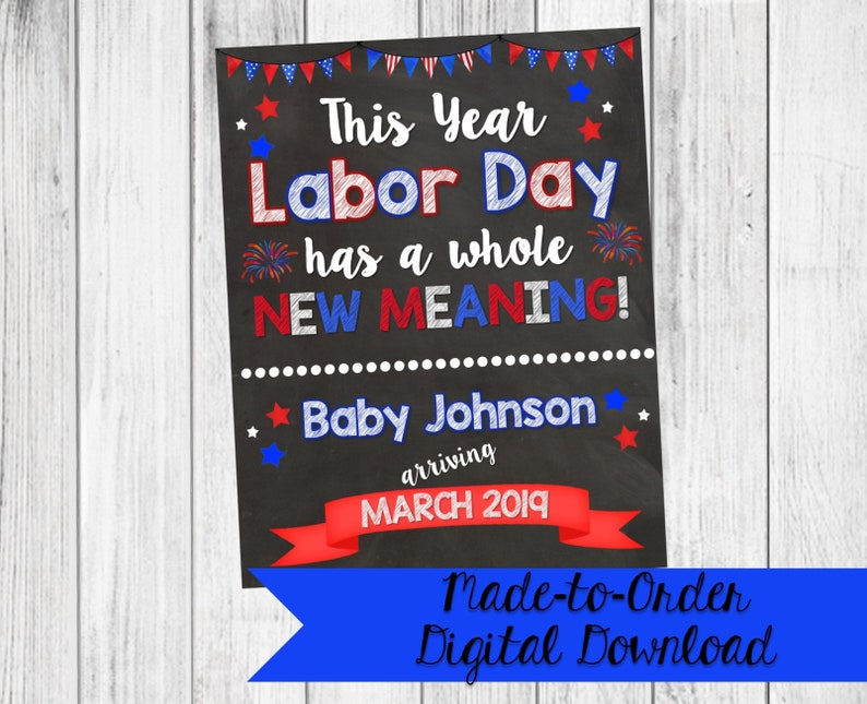 Labor Day Whole New Meaning Pregnancy Announcement Sign