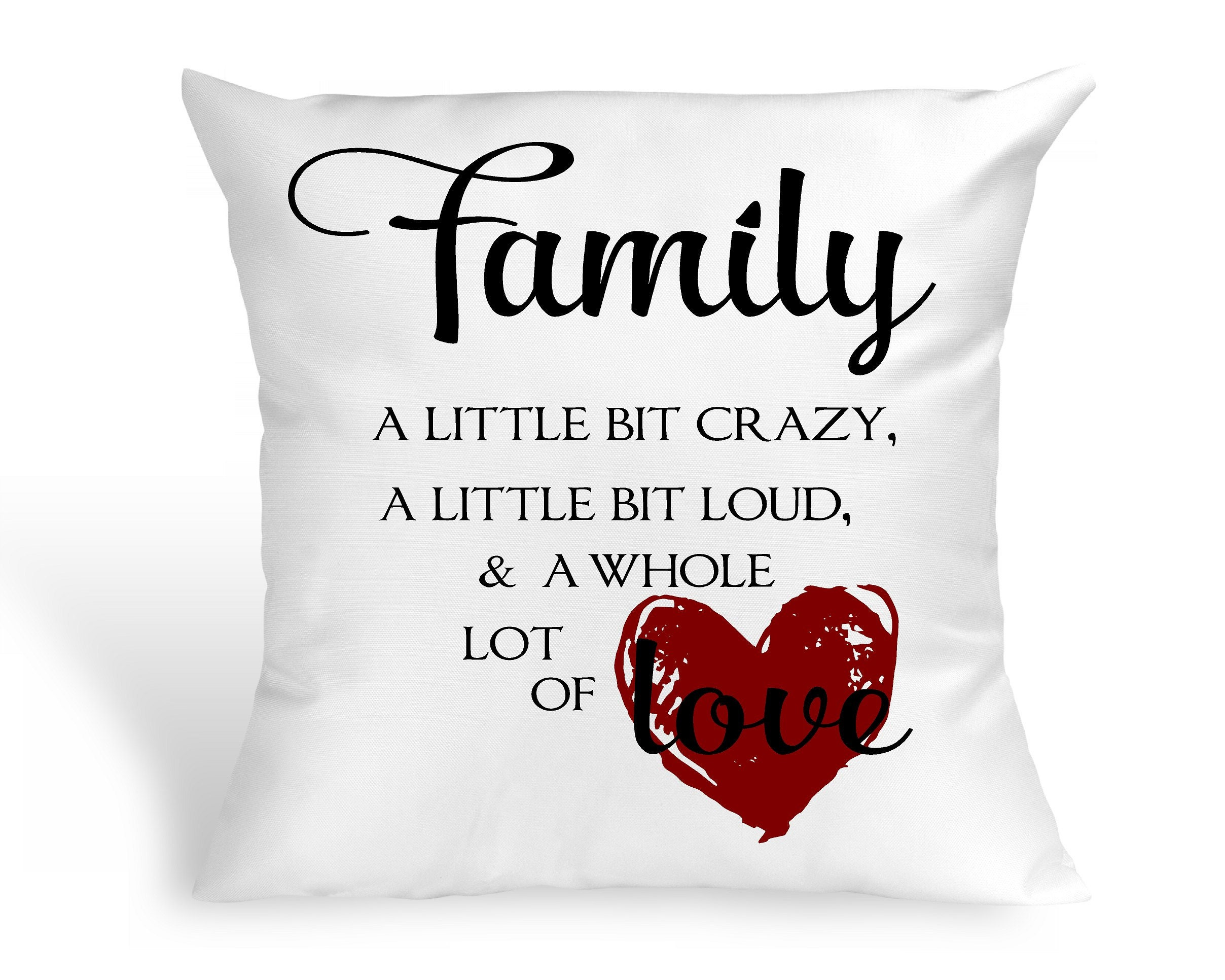 Family A Bit of Crazy Loud A Lot Of Love Pillow Mother\'s Day ...