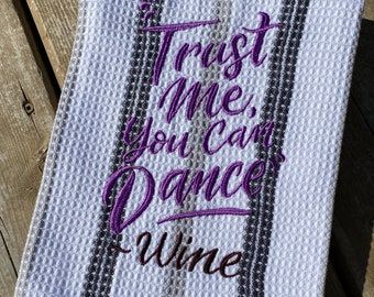 Tea Towel, Kitchen Towel Wine, Embroidered Towel Cotton, Dish Towel Sarcastic, Trust Me You Can Dance Wine Lot Funny Saying Towel, Bahde