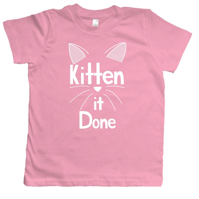 Cat to be Kitten Me, Girl Toddler, Kids Clothes,Toddler Girl Clothes,  Kitten it Done, Girls TShirt, Toddler Girl Shirt, Hipster Girl