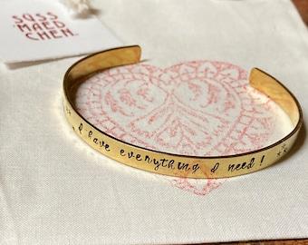 I have everything I need - hand stamped golden bracelet * adjustable wrist jewelry