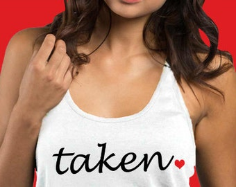 Taken Women's Tank - Valentine's Day Women's Tank Top - Valentine's Day Shirt