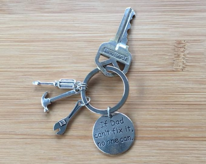 If Dad can't fix it, no one can stamped disc keychain fathers day daddy tool charms hammer screw driver wrench
