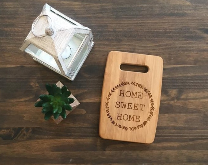 "Small Size 6x9"" Laser Engraved Bamboo Cutting & Serving Board Home Sweet Home"