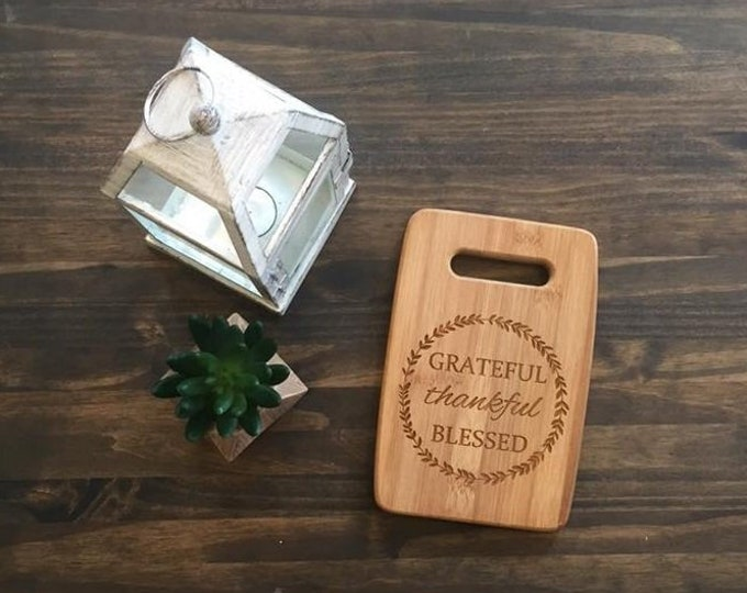 "Small Size 6x9"" Laser Engraved Bamboo Cutting & Serving Board Grateful Thankful Blessed"