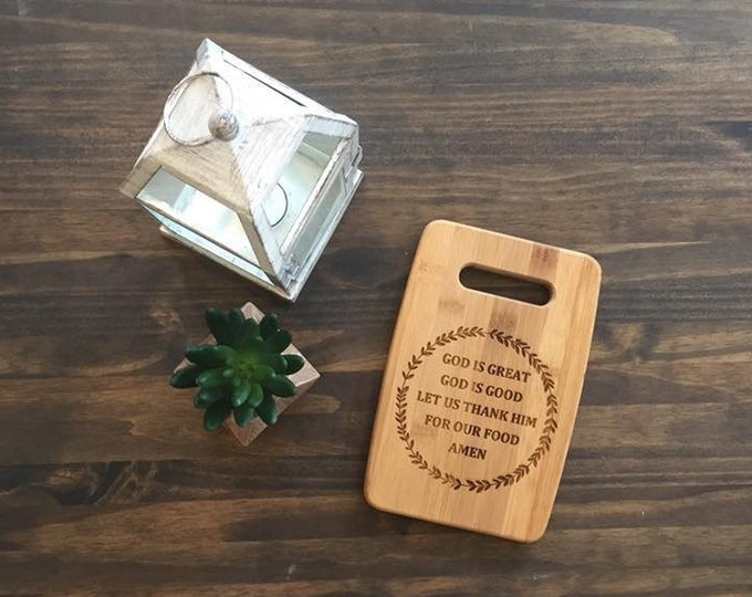 """Small Size 6x9"""" Laser Engraved Bamboo Cutting & Serving Board God is Great God is Good"""