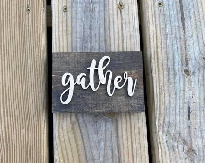 """Mini 5x3.5"""" Cursive Gather Simple Shelf Sitter Sign Handmade 3d Laser Cut Wood Stained"""