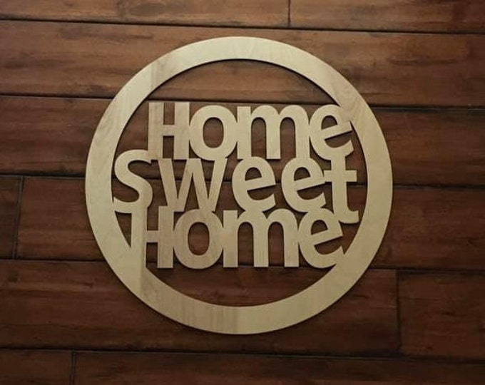 "12"" Wood Home Sweet Home Circle Shape Laser Cutout Custom Unfinished"
