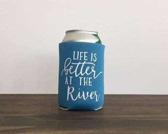 Life is Better at the River Drink Holder Bottle Can Cooler 9 Colors Vacation Summer