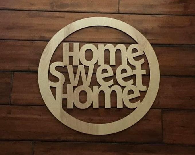 "18"" Wood Home Sweet Home Circle Shape Laser Cutout Custom Unfinished"