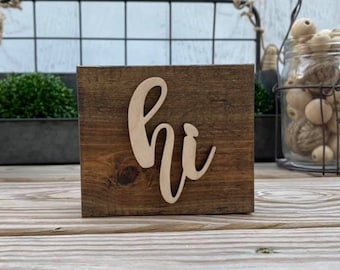 """Mini 4x3.5"""" Cursive Hi Simple Shelf Sitter Sign Handmade 3d Laser Cut Wood Stained Tiered Tray Decor"""