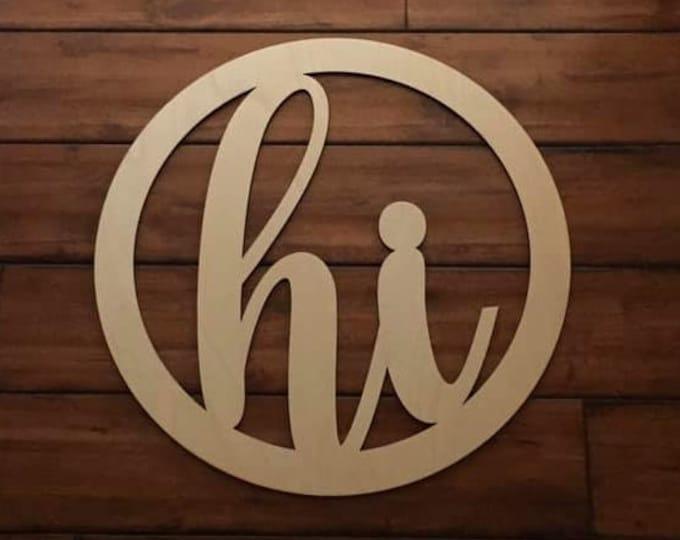 "12"" Wood hi Circle Shape Cursive Laser Cutout Custom Unfinished"