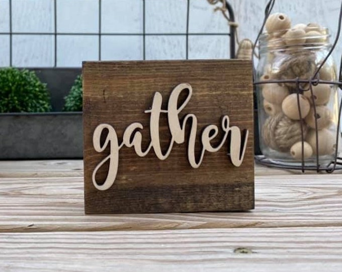 "Mini 4x3.5"" Cursive Gather Simple Shelf Sitter Sign Handmade 3d Laser Cut Wood Stained Tiered Tray Decor"