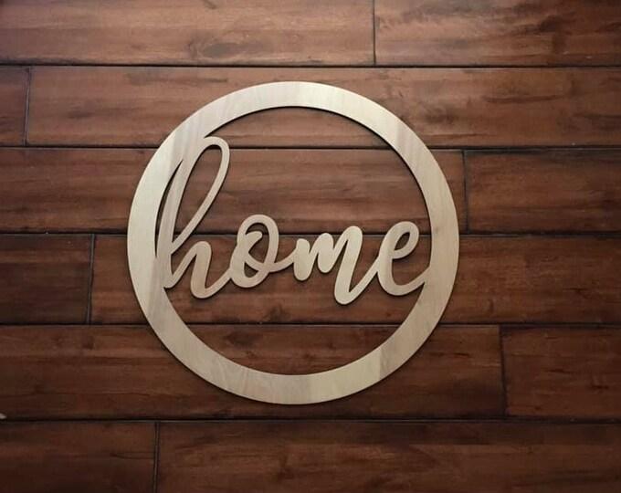 "12"" Wood home cursive word Circle Shape Laser Cutout Custom Unfinished"