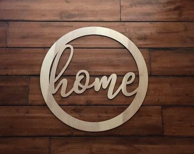 "18"" Wood home cursive word Circle Shape Laser Cutout Custom Unfinished"