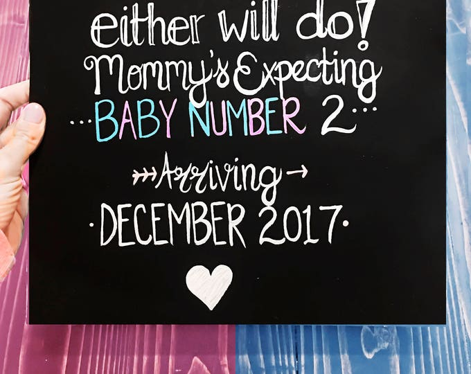 Pink or Blue Either will Do Mommy is expecting Baby Number 2! Photography Prop for maternity sessions or baby announcement sign!