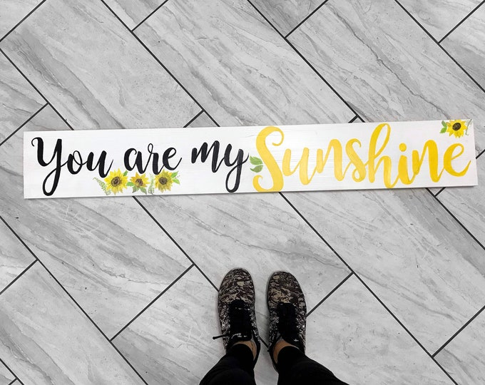You are my Sunshine - Sunflower Signs