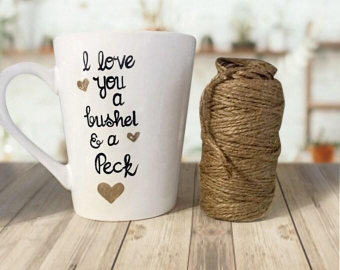 I Love You a Bushel and a Peck Coffee Mug Gifts. Sweet and Simple Coffee Mug quotes. Gold and Black Mugs.
