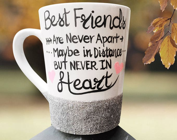 Best Friends are never apart, maybe in distance but never in heart! Gifts for Best Friends Far Apart in Distance!