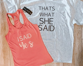 Swole Mates - Fitness Engagement Tops - I said Yes - Thats what she said - Gifts for the couple