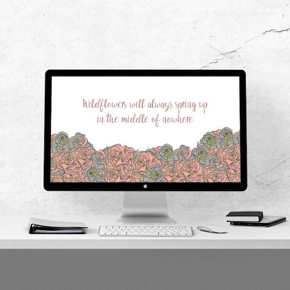 Desktop Background Wildflowers Quote Computer Wallpaper Etsy