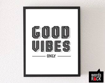 Good vibes only printable. 8x10 digital print . Quotes/ Motivational/ Inspirational Print