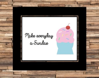 Make Everyday A Sundae Quote, Ice Cream Print, Sundae Print, Printable Quote Poster, Quote Art, Gallery Wall, Instant Download