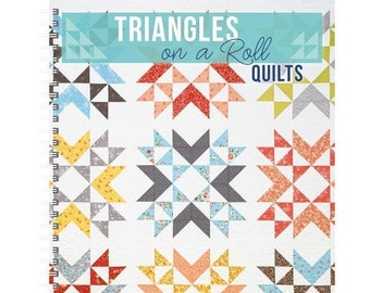 Triangles on a Roll Quilts Book by It's Sew Emma