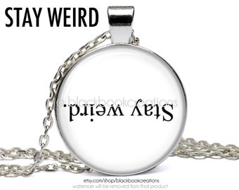 Stay Weird Necklace -  Handmade