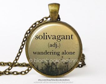 Solivagant - Wandering Alone Definition Necklace -  Handmade