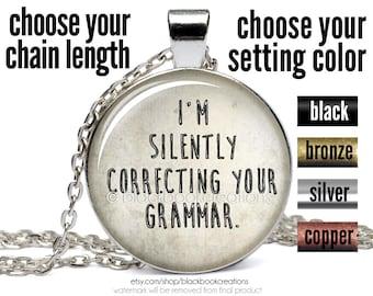 "Grammar Necklace ""I'm silently correcting your grammar"" Pendant - Grammar Jewelry - English Teacher"