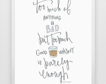 """Mark Twain's """"Too Much Good Whiskey is Barely Enough"""" Print"""