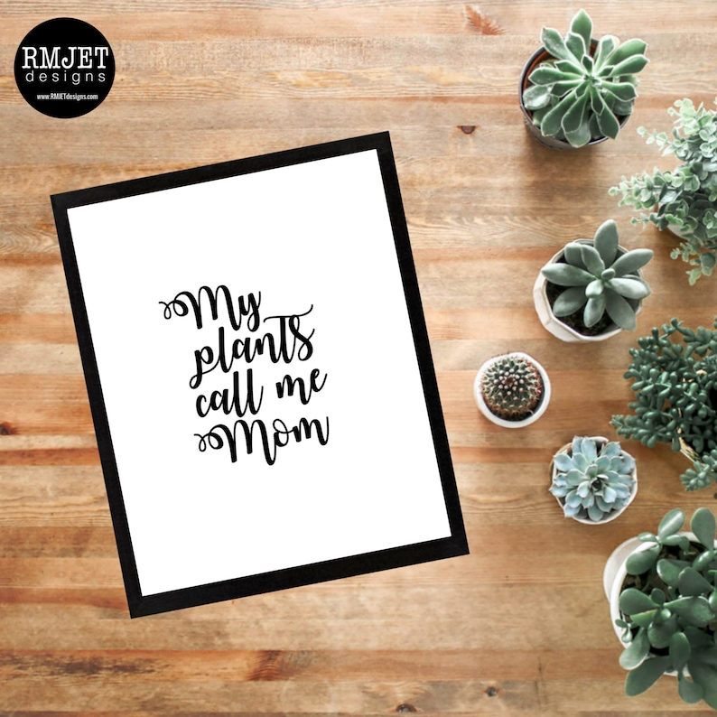 PLANTS call me MOM Printable Print Instant Download Plant image 0