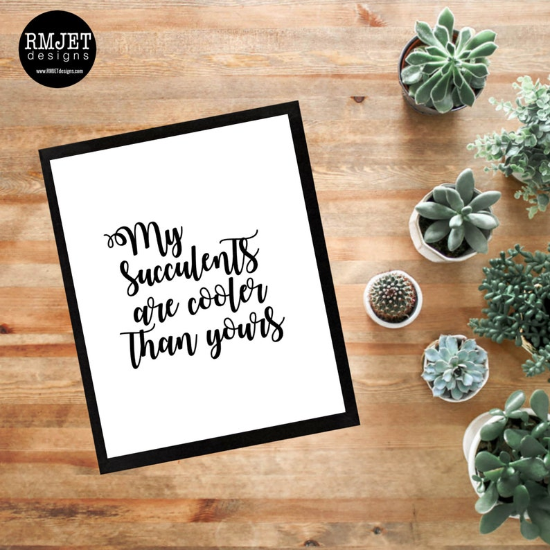 My SUCCULENTS are COOL   Printable Print Instant Download image 0