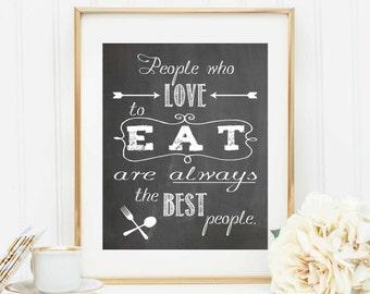 Kitchen Art Print - Julia Child Quote - People Who Love to Eat - Kitchen Quote - Cooking Quote - Kitchen Wall Sign - Kitchen Home Decor