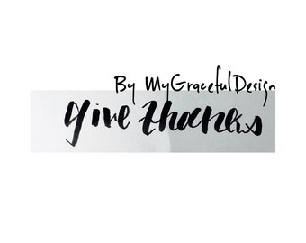 "Stickers, ""Give Thanks"" art, hand written Calligraphy art, ready to frame, Thanksgiving greeting card, notepad, office decor, wall decor"