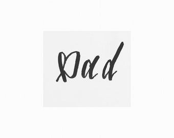 Stickers, hand written Calligraphy Dad art, ready to frame, greeting card, notepad, office decor, wall decor , fathers Day gift