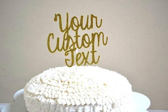 Surprising Custom Cake Topper Glitter Cake Topper Custom Wording Cake Funny Birthday Cards Online Overcheapnameinfo