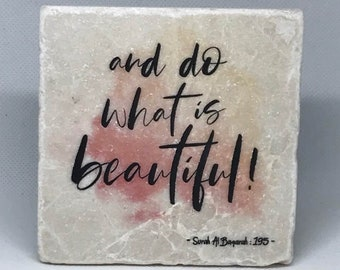and do what is beautiful -   Little Reminder (Water color Series)   Tile Art   Marble   Quran   Ayah   Verse   Eid   Ramadan  