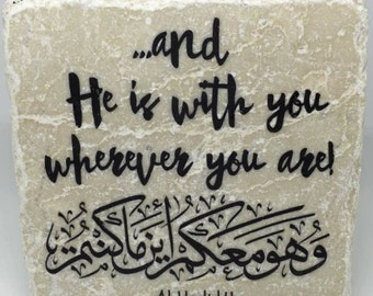 And He is with you wherever you are - | Little Reminder | Tile Art | Marble |  Quran | Ayah | Verse | Eid | Ramadan | Islamic |