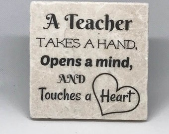 A teachers takes a hand, opens a mind and touches a heart.   Teacher Appreciation   End of School Year   Christmas Gift